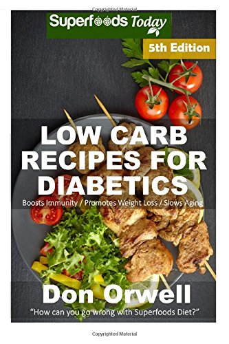 Download Low Carb Recipes for Diabetics (Low Carb for Diabetics Natural Weight Loss Transformation) 1541284674