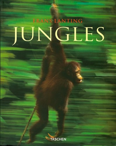 Frans Lanting: Jungles