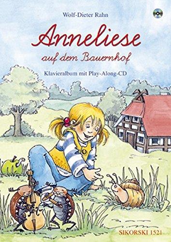 Anneliese auf dem Bauernhof - Klavieralbum: Ein Singspiel für Kinder. Mit Play-Along-CD