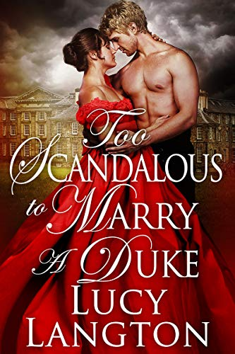 Too Scandalous to Marry a Duke: A Historical Regency Romance Book