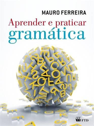 Aprender e Praticar Gramática - Volume Único