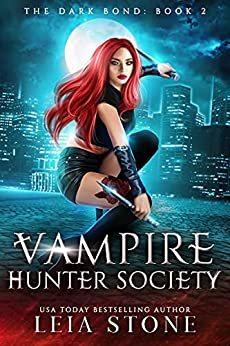 The Dark Bond (Vampire Hunter Society Book 2) by [Leia Stone]