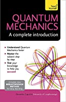 Quantum Theory: A Complete Introduction (Teach Yourself)