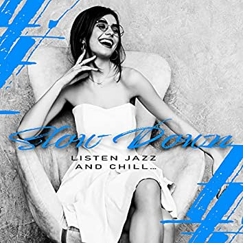 Slow Down, Listen Jazz and Chill… - 2020 Relaxing Smooth Jazz Vibes for Relax, Rest and Calm Down