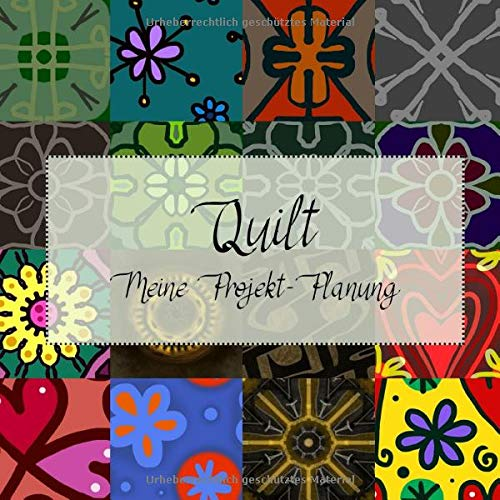 Quilt Meine Projekt-Planung: Ein Notizbuch mit Punkteraster | Plane deine zukünftigen Quilt- Projekte | Dieses blanko Notizbuch mit Dot Grid Seiten ist ideal für alle Kreativen