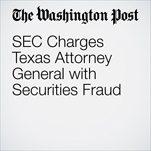 SEC Charges Texas Attorney General with Securities Fraud audiobook cover art