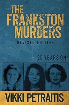 The Frankston Murders: 25 Years On by [Vikki Petraitis]