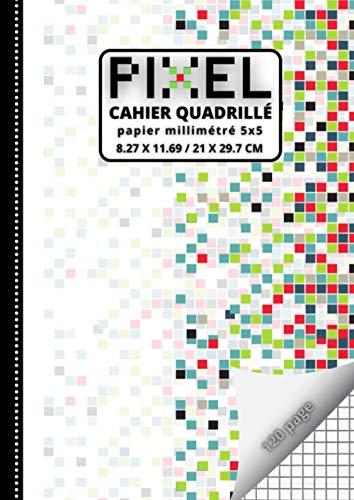 PIXEL Cahier quadrillé A4: 📕 120 Pages quadrillé 5x5   Carnet de notes quadrillés   Cahier de dessin pixel art pour enfants ou adultes