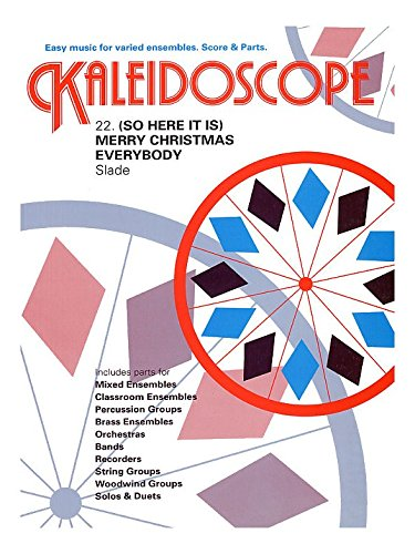 Kaleidoscope: Merry Christmas Everybody