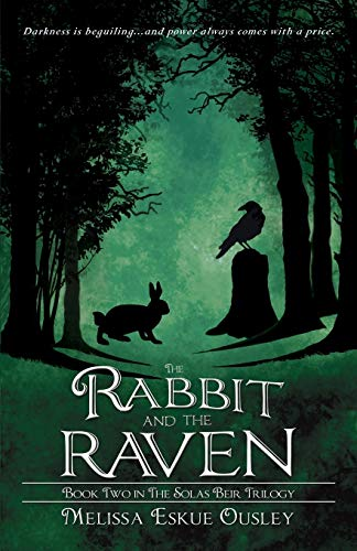 Book: The Rabbit and the Raven - Book Two in the Solas Beir Trilogy by Melissa Eskue Ousley
