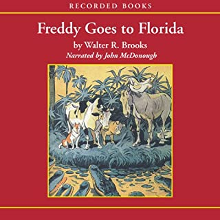 Freddy Goes to Florida                   By:                                                                                                                                 Walter Brooks                               Narrated by:                                                                                                                                 John McDonough                      Length: 4 hrs and 18 mins     42 ratings     Overall 4.5