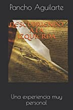 DESCUBRIENDO A LA IZQUIERDA: Una experiencia muy personal (Spanish Edition)
