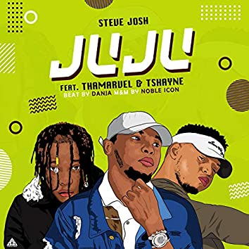 Juju (feat. Thamarvel & Tshayne)