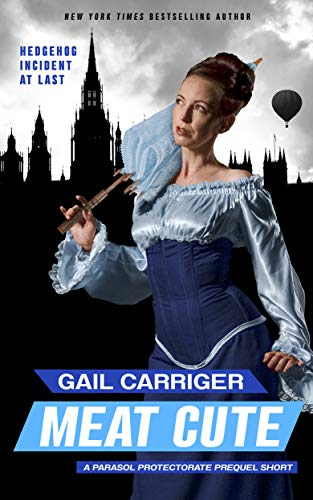 Meat Cute (Parasol Protectorate #0) by Gail Carriger