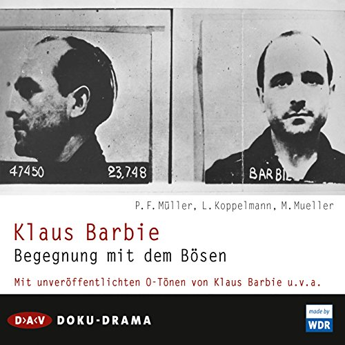 Klaus Barbie. Begegnung mit dem Bösen                   By:                                                                                                                                 Peter F. Müller,                                                                                        Leonhard Koppelmann,                                                                                        Michael Müller                               Narrated by:                                                                                                                                 Felix von Manteuffel                      Length: 2 hrs and 50 mins     Not rated yet     Overall 0.0