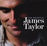 Essential James Taylor by JAMES TAYLOR