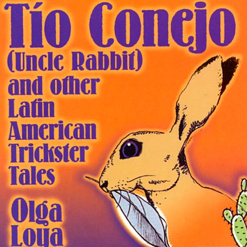 Tio Conejo (Uncle Rabbit) and Other Latin American Trickster Tales audiobook cover art