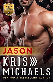 Jason (The Kings of Guardian Book 4) by [Kris Michaels]