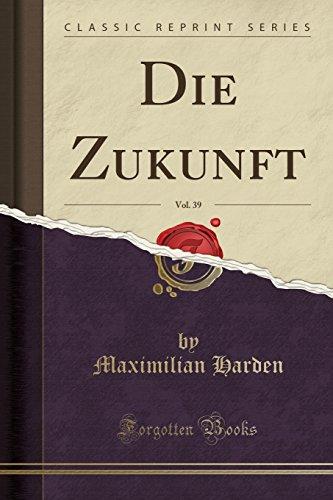 Die Zukunft, Vol. 39 (Classic Reprint)