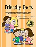 Friendly Facts: A Fun, Practical, Interactive Resource to Help Children Explore the Complexities of Friends and Friendship