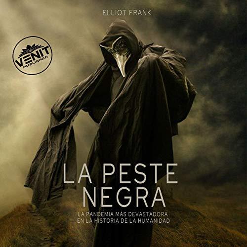 La Peste Negra [The Black Death] Audiobook By Elliot Frank cover art