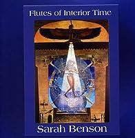 Flutes of Interior Time:フルートオブ・インテリオー・タイム[Sarah Benson:サラ・ベンソン]