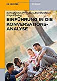 Einführung in Die Konversationsanalyse (de Gruyter Studium) (German Edition)