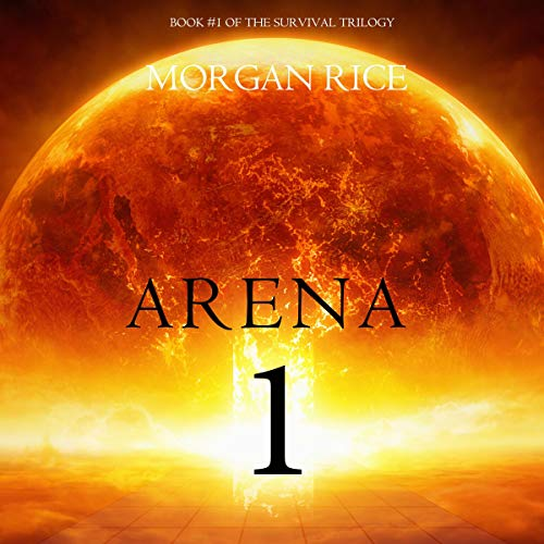 Arena 1: Book 1 in the Survival Trilogy