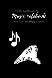 Music Notebook - Standard Music Manuscript Paper Ocarina: Music Writing Notebook For Kids | Blank Sheet Music Notebook Oca...