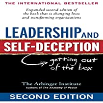 Leadership and Self-Deception Getting Out of the Box