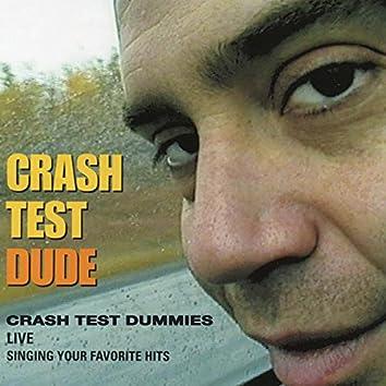 Crash Test Dude (Live)
