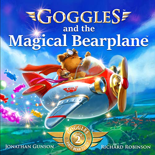 Goggles and the Magical Bearplane (Goggles: First Bear To Fly Book 2) (English Edition)