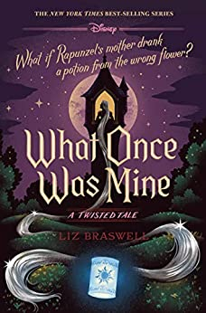 What Once Was Mine: A Twisted Tale (Twisted Tale, A) by [Liz Braswell]