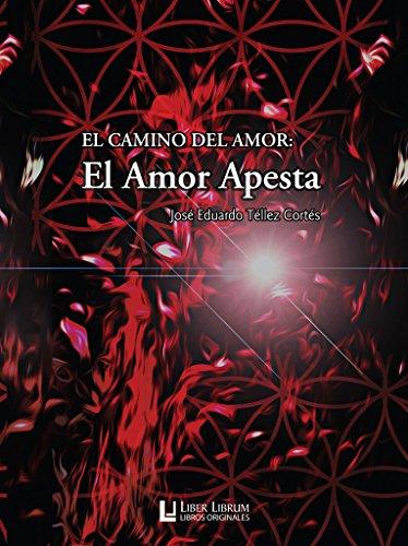 El Amor Apesta: El Camino del Amor (Liber Librum: libros originales nº 1)