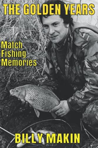 THE GOLDEN YEARS: Match Fishing Memories