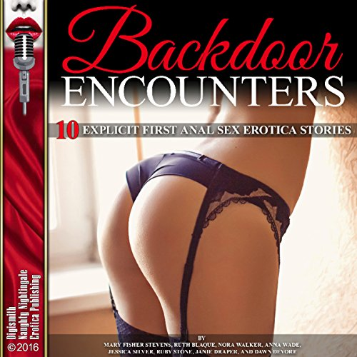 Backdoor Encounters: Ten Explicit First Anal Sex Erotica Stories audiobook cover art