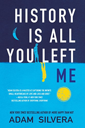 History Is All You Left Me de [Adam Silvera]