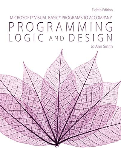 Compare Textbook Prices for Microsoft Visual Basic Programs to Accompany Programming Logic and Design 8 Edition ISBN 9781285867397 by Smith, Jo Ann