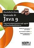 Manuale di Java 9. Programmazione orientata agli oggetti con Java standard edition 9