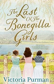 The Last Of The Bonegilla Girls by [Victoria Purman]