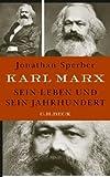 Karl Marx: Sein Leben und sein Jahrhundert - Jonathan Sperber