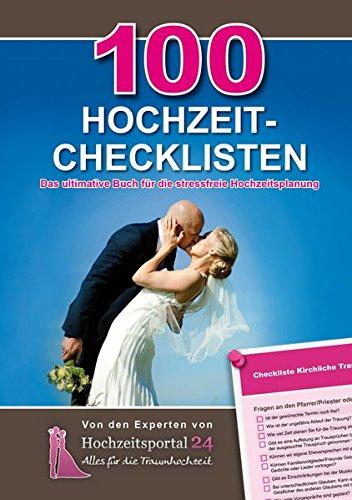 100 Hochzeit-Checklisten: Das ultimative Buch für die stressfreie Hochzeitsplanung