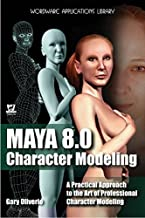 Maya 8.0 Character Modeling: A Practical Approach to the Art of Professional Character Modeling (Wordware Applications Library)