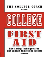 College First Aid: Life-Saving Techniques For The College Admissions Process (B/W)