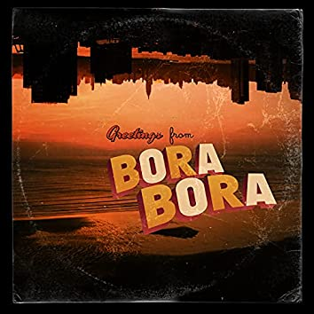 Greetings From Bora Bora