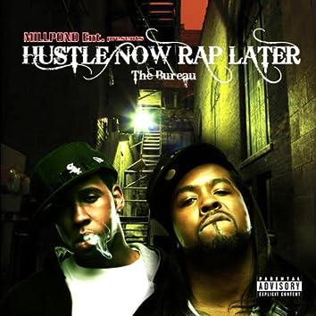 Hustle Now Rap Later