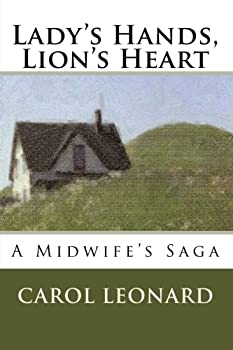 Lady s Hands Lion s Heart  A Midwife s Saga