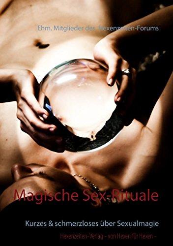 Magische Sex-Rituale: Kurzes & schmerzloses über Sexualmagie