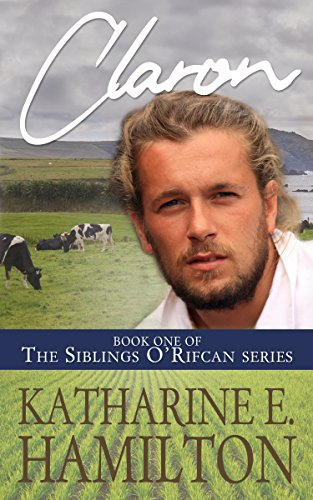Claron: Book One of the Siblings O'Rifcan Series by [Katharine E. Hamilton]