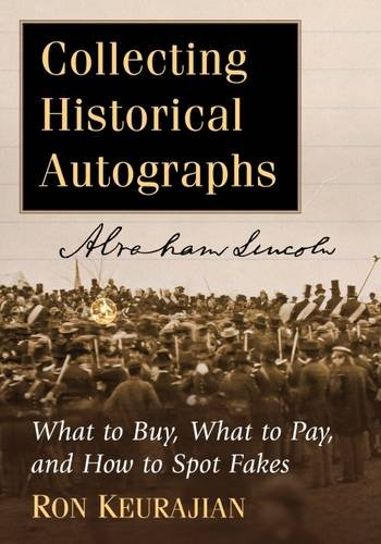 Compare Textbook Prices for Collecting Historical Autographs: What to Buy, What to Pay, and How to Spot Fakes Illustrated Edition ISBN 9781476664156 by Keurajian, Ron